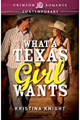 What a Texas Girl Wants (Texas Wishes Book 1) Kindle Edition
