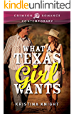 What a Texas Girl Wants (Texas Wishes Book 1)