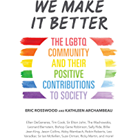 We Make It Better: The LGBTQ Community and Their Positive Contributions to Society