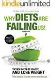 Why Diets are Failing Us: 2nd Edition (The New Health Conversation Series)