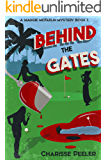 Behind The Gates (A Maggie McFarlin Mystery Book 1)