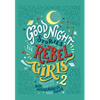 Good Night Stories for Rebel Girls 2: Mehr außergewöhnliche Frauen