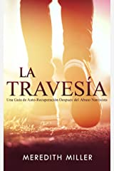 La Travesía: Una Guía de Auto-Recuperación Después del Abuso Narcisista (Spanish Edition) Kindle Edition