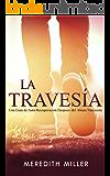 La Travesía: Una Guía de Auto-Recuperación Después del Abuso Narcisista