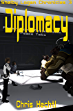 Diplomacy (Shelby Logan Chronicles Book 3)