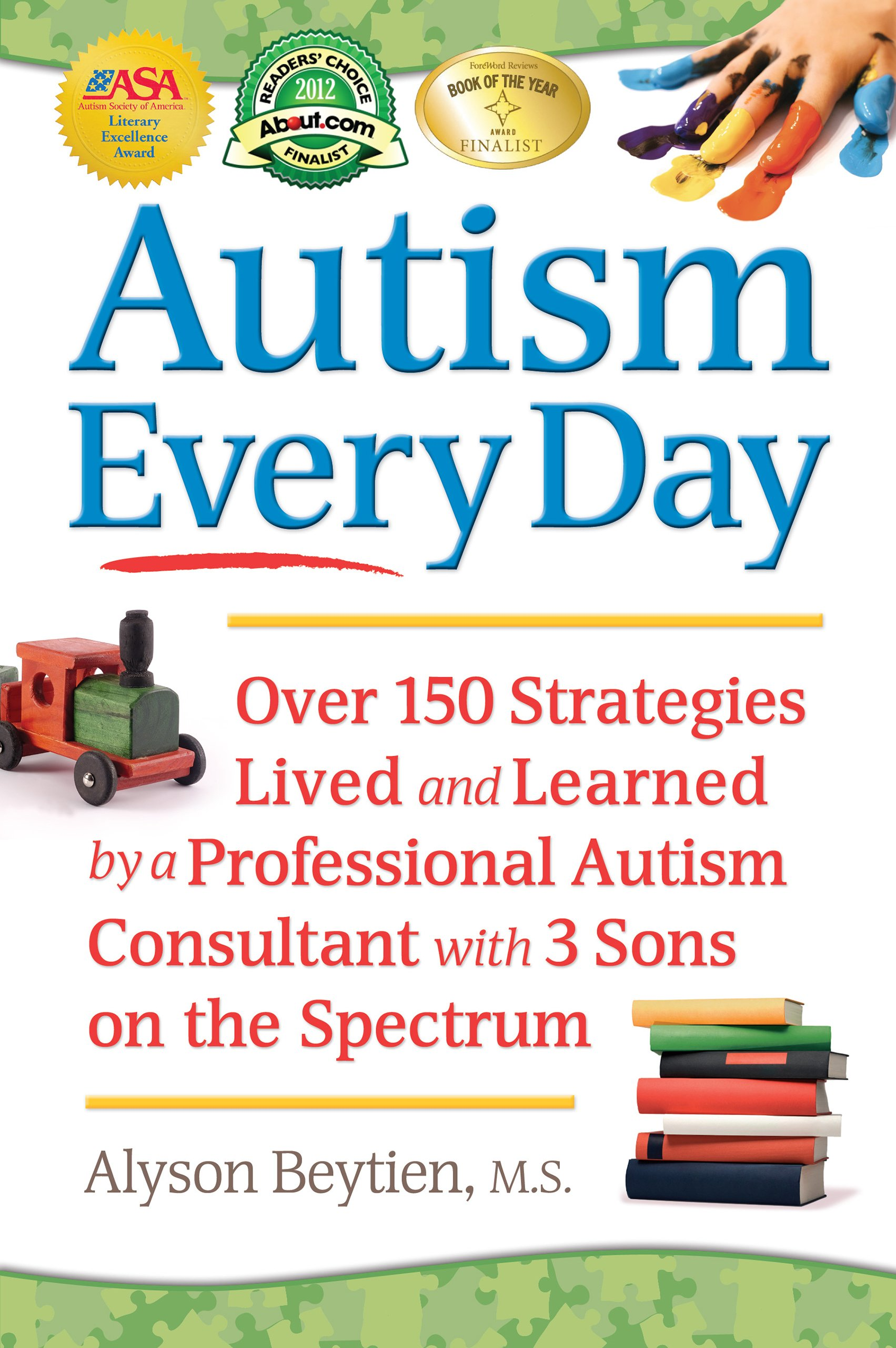Autism Every Day Over 150 Strategies Lived and Learned by a