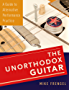 The Unorthodox Guitar: A Guide to Alternative Performance Practice