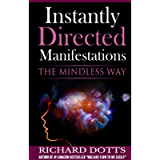 Instantly Directed Manifestations: The Mindless Way