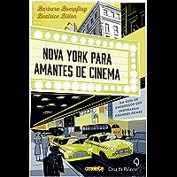 Nova York para amantes de cinema - Um guia de endereços que inspiraram grandes filmes
