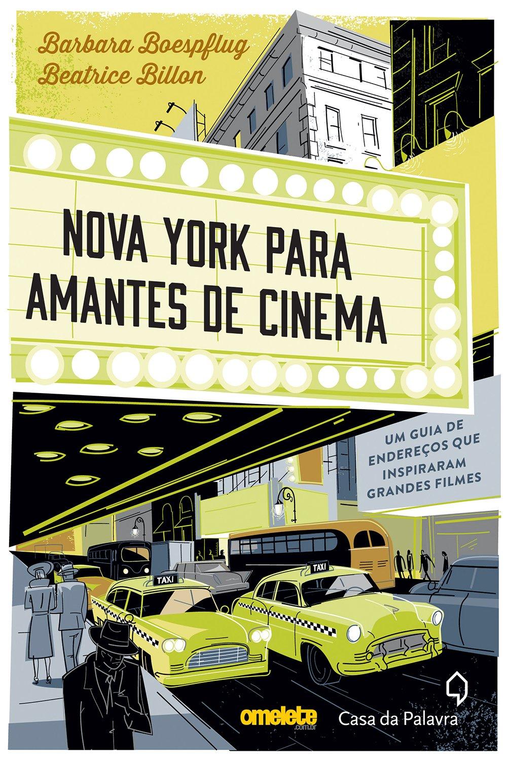 Nova York Para Amantes de Cinema. Um Guia de Endereços que Inspiraram Grandes Filmes (Em Portuguese do Brasil) pdf epub