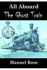 All Aboard The Ghost Train - A Kid's Story Kindle Edition