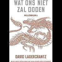 Wat ons niet zal doden (Millennium Book 4)