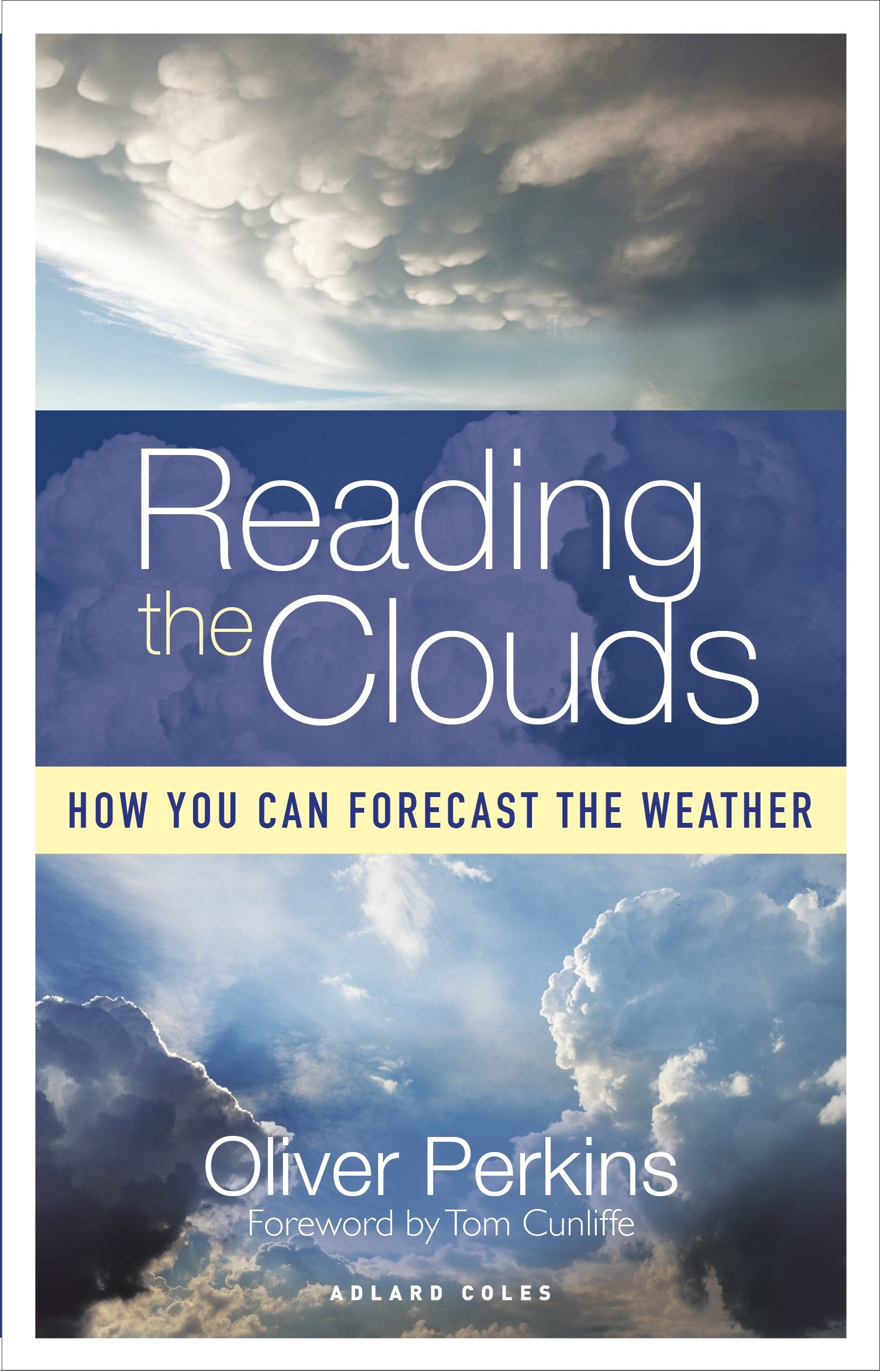 Reading the Clouds: How You Can Forecast the Weather: Oliver
