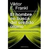 El hombre en busca del sentido último: El análisis existencial y la conciencia espiritual del ser humano (Contextos) (Spanish