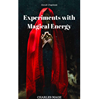 Experiments with Magical Energy (English Edition)