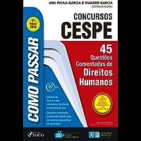 Como passar em concursos CESPE: direitos humanos: 45 questões comentadas de direitos humanos