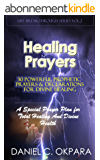 Healing Prayers: 30 Powerful Prophetic Prayers & Declarations For Divine Healing: A Special Prayer Plan for Instant Total Healing & Divine Health (English Edition)