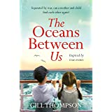 The Oceans Between Us: A gripping and heartwrenching novel of a mother's search for her lost child after WW2