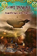 Lost Trails 2: Forgotten Tales of the Weird West Kindle Edition