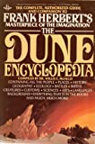 The Dune Encyclopedia: The Complete, Authorized Guide and Companion to Frank Herbert's Masterpiece of the Imagination