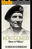 Montgomery: Hero or Villain?