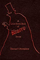 A Little Brown Book of Bizarre Stories (Little Book Series I) (English Edition) eBook Kindle