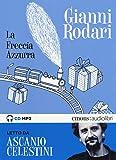 La freccia azzurra letto da Ascanio Celestini. Audiolibro. CD Audio formato MP3. Ediz. integrale