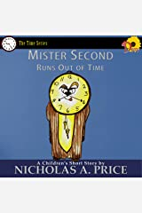 Mister Second Runs Out of Time (The Time Series Book 3) Kindle Edition