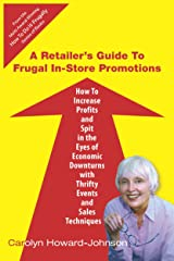 A Retailer's Guide to Frugal In-Store Promotions (HowToDoItFrugally Book 3) Kindle Edition