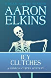 Icy Clutches (The Gideon Oliver Mysteries) (Volume 6)
