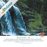 Pure Nature (Nature IV - Naturgeräusche) [Pure Sounds of Nature: Water, Thunderstorms, Birds, Crashing Sea...]