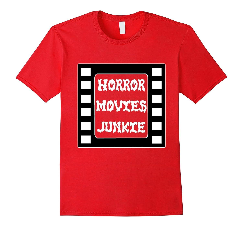 Horror Movies Junkie Fan Party T-Shirt Halloween Fun-FL