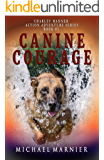 Canine Courage: A Charley Manner Action Adventure - Book 3 (Charley Manner series)