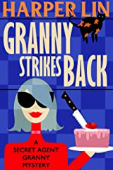 Granny Strikes Back (Secret Agent Granny Book 3)