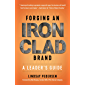 Forging An Ironclad Brand: A Leader's Guide
