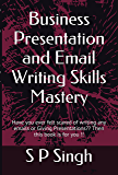 Business Presentation and Email Writing Skills Mastery: Have you ever felt scared of writing any emails or Giving Presentations??