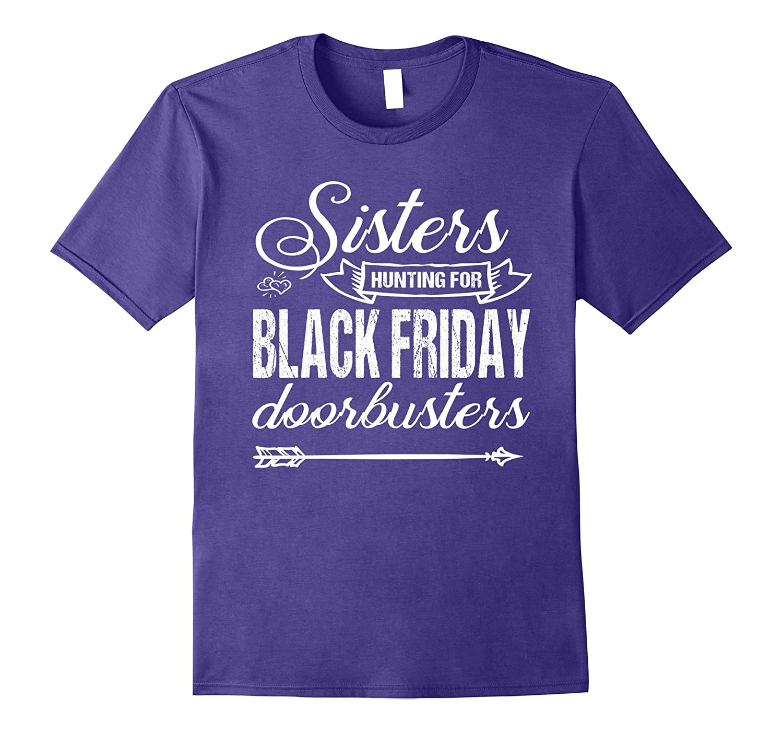 Black Friday Shirt: Sisters Hunting For Black Friday Tee-FL