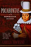 Pocahontas and the Powhatan Dilemma: The American Portraits Series