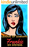 League of Lesbians: Frankie: LOL 2