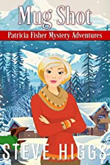 Mug Shot (Patricia Fisher Mystery Adventures Book 7) Kindle Edition