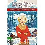 Mug Shot (Patricia Fisher Mystery Adventures Book 7)
