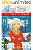 Mug Shot (Patricia Fisher Mystery Adventures Book 7)
