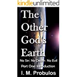 The Other God's Earth: No Sin, No Death, No Evil: Part One: Introduction