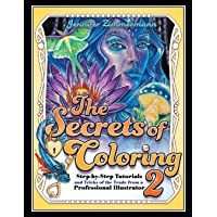 The Secrets of Coloring 2: Step-By-Step Tutorials and Tricks of the Trade from a Professional Illustrator