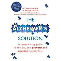 The Alzheimer's Solution: A revolutionary guide to how you can prevent and reverse memory loss (English Edition)