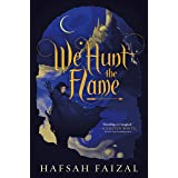 We Hunt the Flame (Sands of Arawiya Book 1)