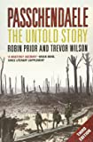 Passchendaele: The Untold Story; Third Edition