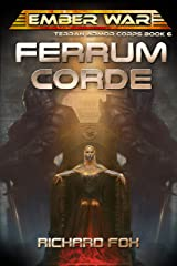 Ferrum Corde (Terran Armor Corps Book 6) Kindle Edition