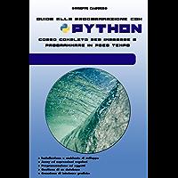 Guida alla programmazione con PYTHON: Corso completo per imparare a programmare  in poco tempo