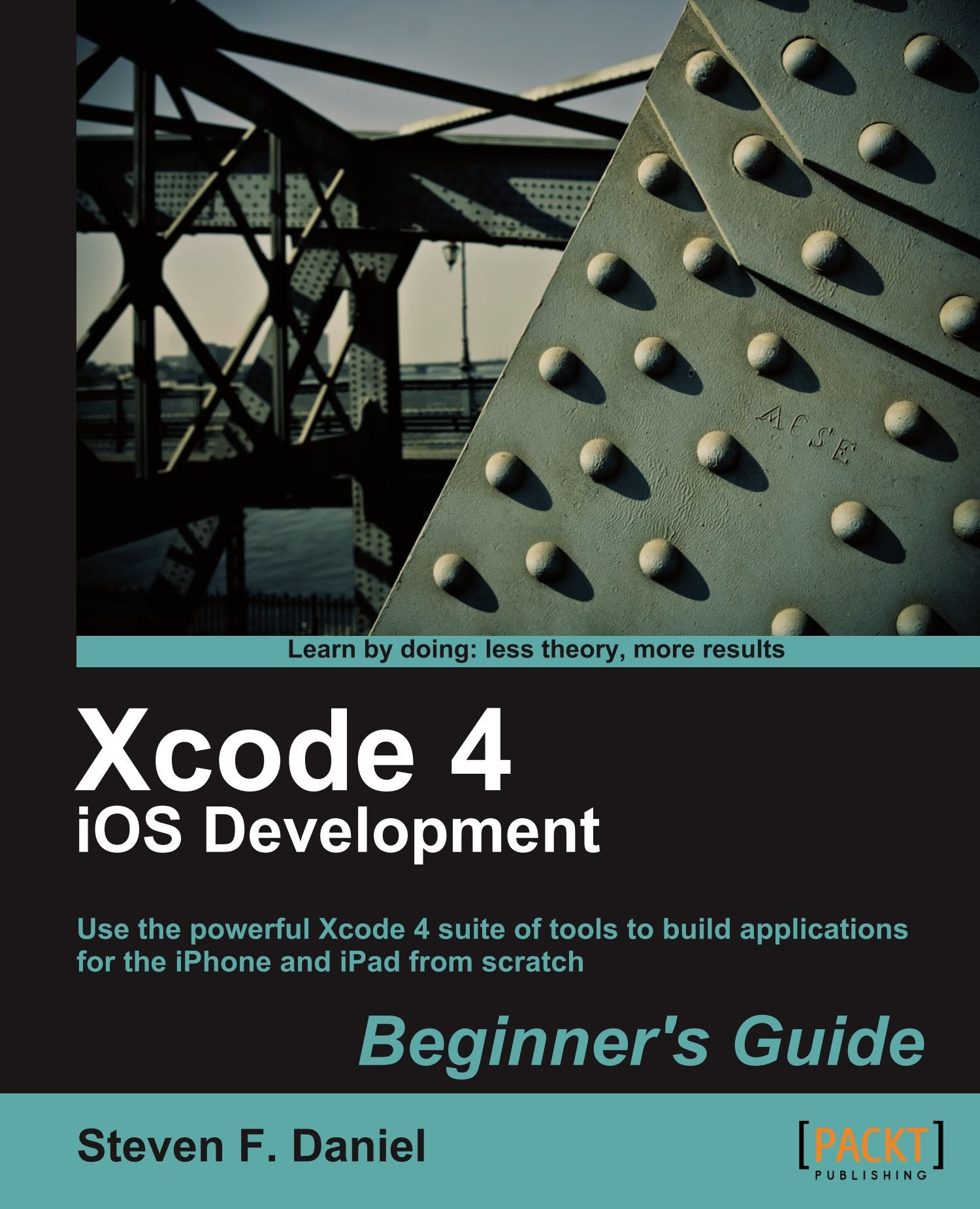 Xcode 4 ios development beginners guide steven f daniel xcode 4 ios development beginners guide steven f daniel 9781849691307 amazon books fandeluxe Choice Image